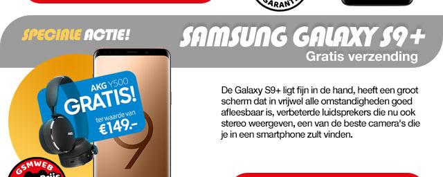 Samsung Galaxy S9 plus met gratis headphone t.w.v. 149 Euro