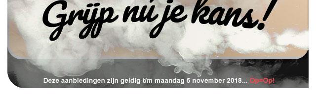 Deze aanbiedingen zijn geldig t/m maandag 5 november 2018... Op is Op!